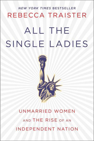 best books of npr all the single ladies unmarried women and the rise of an independent nation