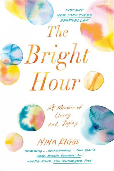 Best books of 2017 npr the bright hour a memoir of living and dying solutioingenieria Image collections