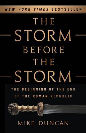 The Storm Before Beginning Of End Roman Republic