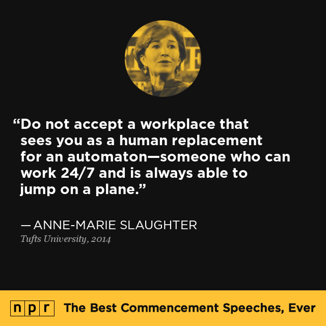 Anne-Marie Slaughter at Tufts University, May 18, 2014 : The Best Commencement Speeches, Ever : NPR
