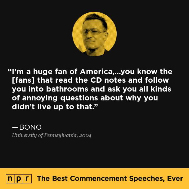 Bono Quotes: Bono At University Of Pennsylvania, 2004 : The Best