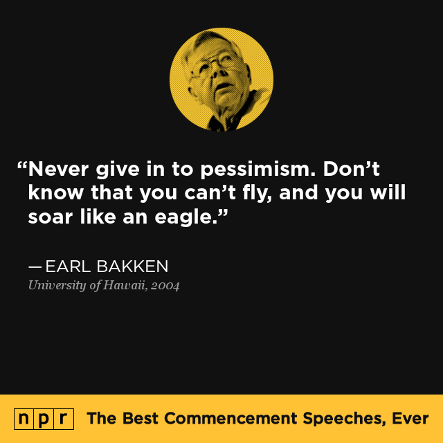Where Is Life University >> Earl Bakken at University of Hawaii, May 16, 2004 : The Best Commencement Speeches, Ever : NPR